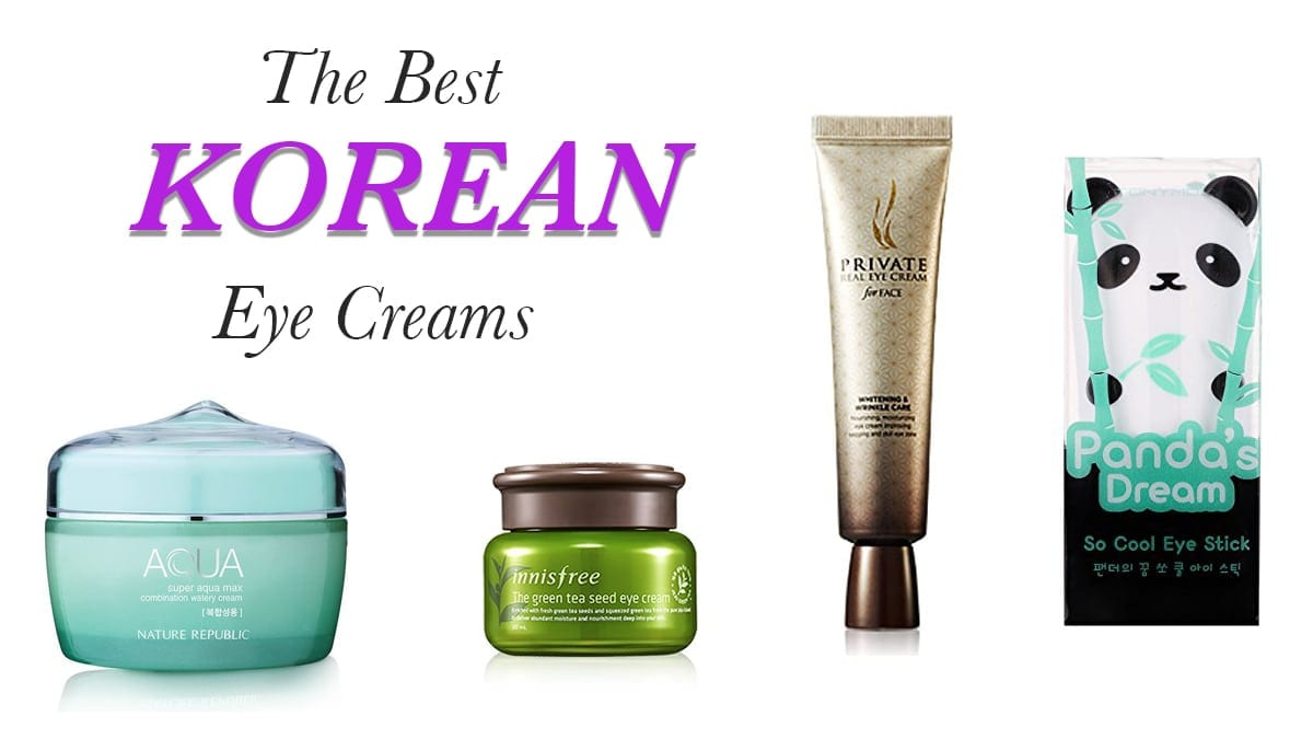The Best Korean Eye Creams – The Ultimate Guide for 2017 ...